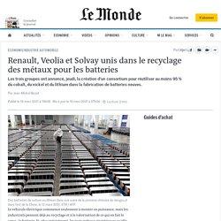 Renault, Veolia et Solvay unis dans le recyclage des métaux pour les batteries