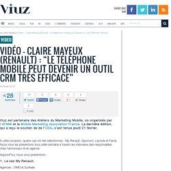 """Vidéo – Claire Mayeux (Renault) : """"le téléphone mobile peut devenir un outil CRM très efficace"""""""
