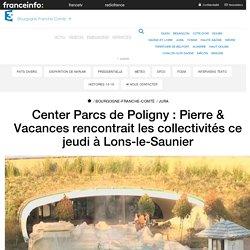 Center Parcs de Poligny : Pierre & Vacances rencontrait les collectivités ce jeudi à Lons-le-Saunier - France 3 Bourgogne-Franche-Comté