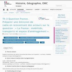 Préparer une émission de radio en rencontrant des acteurs sur la question : « La France : mobilités, transports et enjeux d'aménagement ».