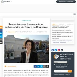 Rencontre avec Laurence Auer, ambassadrice de France en Roumanie
