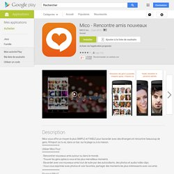 Mico - Rencontre amis nouveaux – Applications Android sur GooglePlay