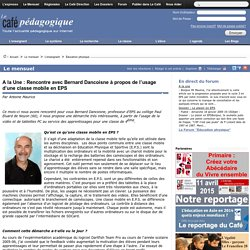 A la Une : Rencontre avec Bernard Dancoisne à propos de l'usage d'une classe mobile en EPS