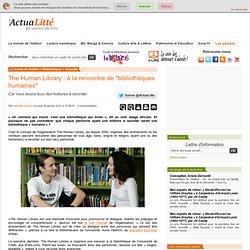 "The Human Library : à la rencontre de ""bibliothèques humaines"""