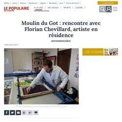 Moulin du Got : rencontre avec Florian Chevillard, artiste en résidence - Saint-Léonard-de-Noblat (87400)