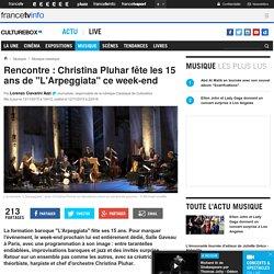 """Rencontre : Christina Pluhar fête les 15 ans de """"L'Arpeggiata"""" ce week-end"""