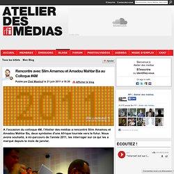 Rencontre avec Slim Amamou et Amadou Mahtar Ba au Colloque #4M