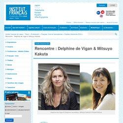 Rencontre : Delphine de Vigan & Mitsuyo Kakuta - institutfrancais.jp