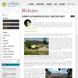 Clément à la rencontre des Oasis : direction l'Ouest