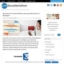 Rencontre avec Catherine Blaison, documentaliste à France 3 Bourgogne