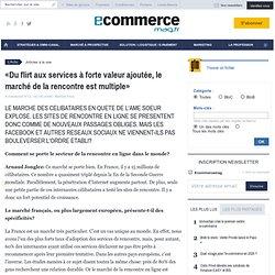 «Du flirt aux services à forte valeur ajoutée, le marché de la rencontre est multiple» - INTERVIEW - Arnaud Jonglez - directeur général France de Match.com
