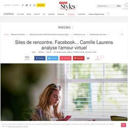 Sites de rencontre, Facebook... Camille Laurens analyse l'amour virtuel - L'Express Styles