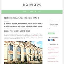 Rencontre avec la famille zéro déchet à Nantes - La cabane de Moe