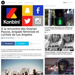 À la rencontre des Ovarian Psycos, brigade féministe et cycliste de Los Angeles