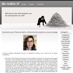 Rencontre avec Florence Martin, Directrice des projets au Lieu du design