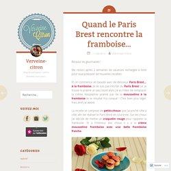 Quand le Paris Brest rencontre la framboise…