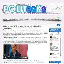 Rencontre du soir avec François Hollande (+vidéos).