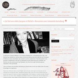 « J'ai fait une vidéo Jacquie et Michel » Rencontre avec Léonarda Guinzburg - Le Cabinet de Curiosité FéminineLe Cabinet de Curiosité Féminine