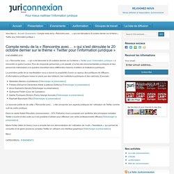 Compte rendu de la « Rencontre avec… » qui s'est déroulée le 20 octobre dernier sur le thème « Twitter pour l'information juridique »