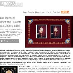 Sexe, érotisme et femme-objet : rencontre avec Samantha Roddick