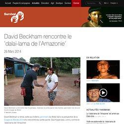 David Beckham rencontre le 'dalaï-lama de l'Amazonie'