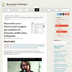 Rencontre avec Pierre-Carl Langlais qui améliore le domaine public dans Wikipédia