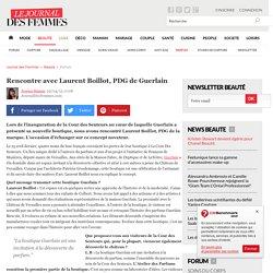 Rencontre avec Laurent Boillot, PDG de Guerlain