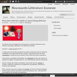 Rencontre littéraire rapide ou speed dating littéraire - Nouveautés Littérature Jeunesse