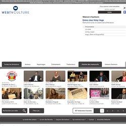 Entrez chez Victor Hugo Rencontre avec un Géant de la littérature (Home Page) sur Web TV Culture