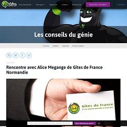 Rencontre avec Alice Megange de Gîtes de France Normandie
