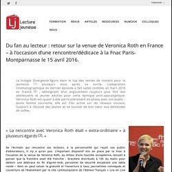 Du fan au lecteur : la venue de Veronica Roth en France (rencontre/dédicace à la Fnac Paris-Montparnasse le 15 avril 2016)