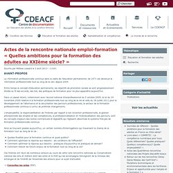 2012 - Actes Rencontre nationale emploi-formation « Quelles ambitions pour la formation des adultes au XXIème siècle? »