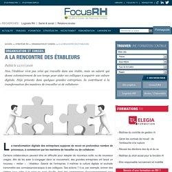 A la rencontre des étableurs - Organisation et conseil - Focus RH