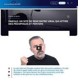 Omegle: un site de rencontre viral qui attire des pédophiles et pervers