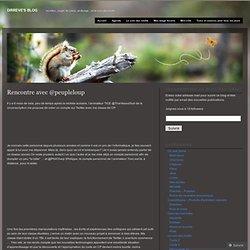 Rencontre avec @peupleloup « Dirreve's Blog