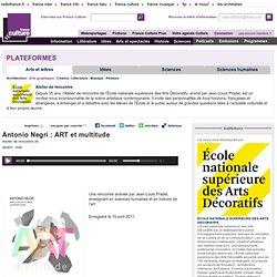 Atelier de rencontre - Antonio Negri : ART et multitude - Culture Académie