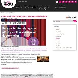 La Nacre: ACTES DE LA RENCONTRE SUR LA REFORME TERRITORIALE
