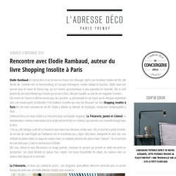 L'Adresse Déco: Rencontre avec Elodie Rambaud, auteur du livre Shopping Insolite à Paris