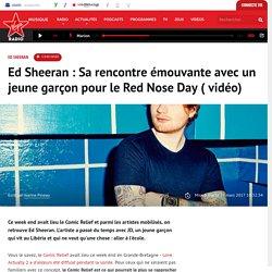 Ed Sheeran : Sa rencontre émouvante avec un jeune garçon pour le Red Nose Day ( vidéo)