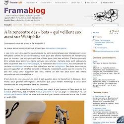 À la rencontre des « bots » qui veillent eux aussi sur Wikipédia