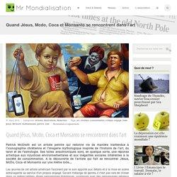 Quand Jésus, Mcdo, Coca et Monsanto se rencontrent dans l'art
