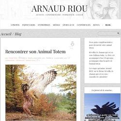 Rencontrer son Animal Totem - Arnaud Riou - La Voie de l'ACTE