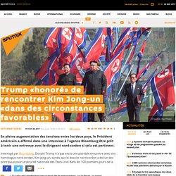 Trump «honoré» de rencontrer Kim Jong-un «dans des circonstances favorables»