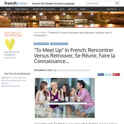what does the french verb rencontre mean geel