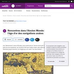Rencontres dans l'Ancien Monde: l'âge d'or des navigations arabes