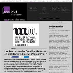 Les Rencontres des Gobelins /Le verre en architecture d'hier et d'aujourd'hui / MOBILIER NATIONAL
