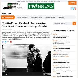 """""""Spotted"""" : sur Facebook, les rencontres dans le métro ne connaissent pas la crise"""