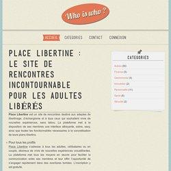 Place Libertine : le site de rencontres incontournable pour les adultes libérés