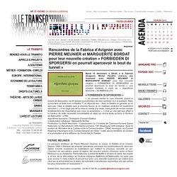 Rencontres de la Fabrica d'Avignon avec PIERRE MEUNIER et MARGUERITE BORDAT pour leur nouvelle création « FORBIDDEN DI SPORGERSI on pourrait apercevoir le bout du tunnel » - Théâtre - Arts de la rue - Cirque - Archives - Accès directs - LE TRANSFO - Art e