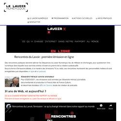 Rencontres du Lavoir : première émission en ligne – Le Lavoir Numérique